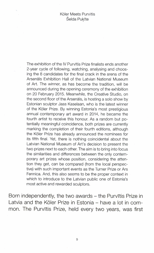 """Excerpt from text by Šelda Puķīte published in the catalog of Jass Kaselaan's exhibition """"The Square of Dolls"""" (14.02.-22.03. 2015 at The Arsenals Exhibition Hall/ Creative Studio, The Latvian Museum of Art)"""