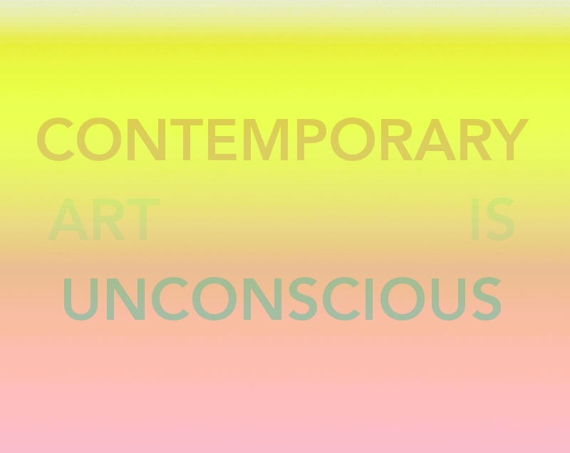 CONTEMPORARY ART IS UNCONSCIOUS 5.2-5.2-iii-h